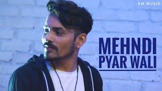 O Mehndi Pyar Wali Hathon Pe Lagao Gi | Ramesh Mishra RM | Manan Bhardwaj