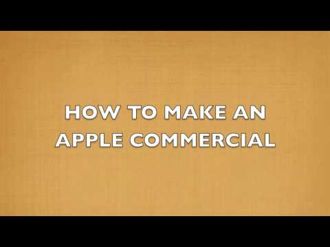 How to make an Apple Commercial!