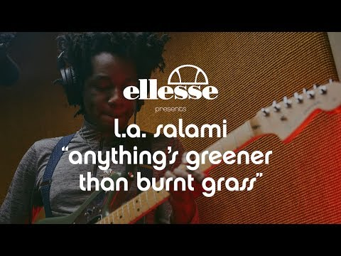 L.A. Salami | Anythings Greener Than Burnt Grass | ellesse sessions