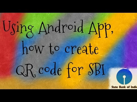 How to Create QR Code For State Bank of India (SBI) Using Android App