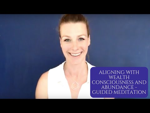 Aligning with Wealth Consciousness and Abundance - Guided Meditation