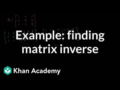 Example of finding matrix inverse | Matrix transformations | Linear Algebra | Khan Academy