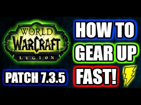 Legion Patch 7.3.5 Gearing Up Guide | 6 Easy Ways to Gear up your character.