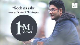 Soch Na Sake Cover Vineet Dhingra    AIRLIFT   Akshay Kumar, Nimrat Kaur   Arijit Singh, Tulsi Kumar