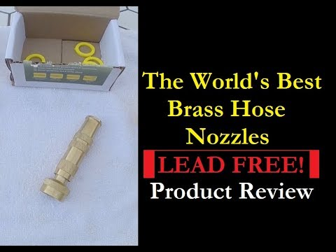 Amazon Product Review - Lead Free Brass Hose Nozzle - The World's Best Brass Hose Nozzles