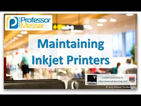 Maintaining Inkjet Printers - CompTIA A+ 220-901 - 1.15