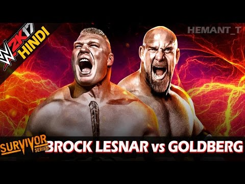 WWE 2K17 (Hindi) Survivor Series 2016 - Goldberg vs Brock Lesnar (PS4 Gameplay)