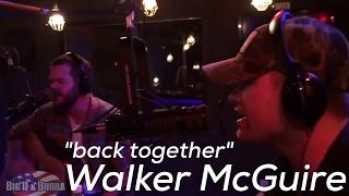 Walker McGuire - Back Together