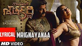 Mrignayanaa Lyrical Video Song || Gautamiputra Satakarni || Nandamuri Balakrishna, Shriya Saran