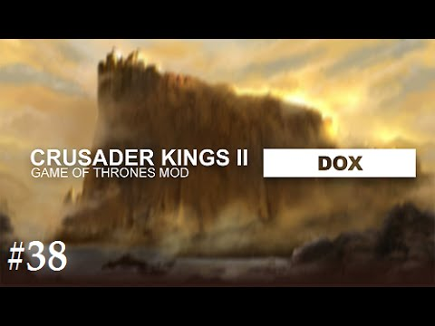 Crusader Kings 2: Game of thrones mod- Dox #38