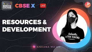 Resources and Development | CBSE Class 10 Geography Chapter 1 - Bridge Course 🎯 | Vedantu 9 &  10