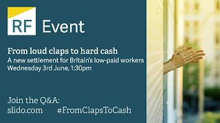 From loud claps to hard cash: A new settlement for Britain's low-paid workers