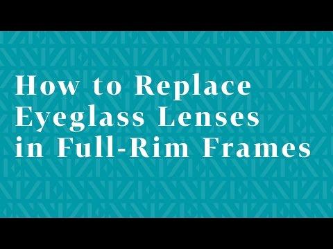 How to Replace Eyeglass Lenses in Full-Rim Frames