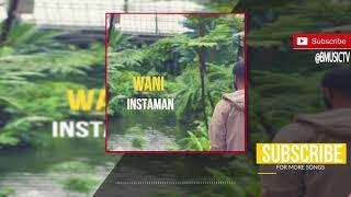 Wani - Instaman (OFFICIAL AUDIO 2017)