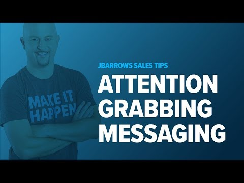 Attention Grabbing Messaging