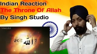 Indian Reaction | The Throne Of Allah Who Is Allah | By Singh Studio