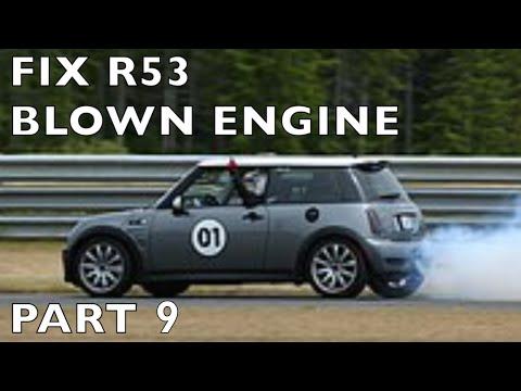 Rebuild R53 Blown Engine 2004 MINI Cooper S - Part 9 Final