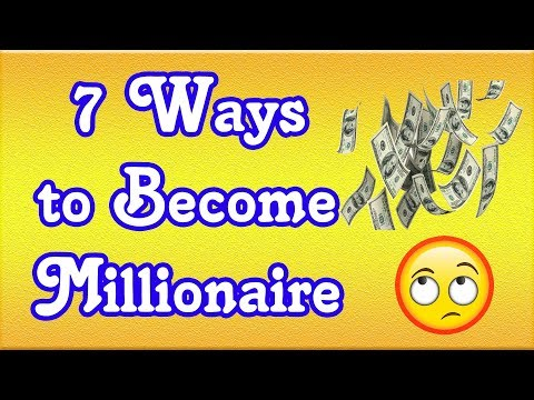 7 Ways to Become Millionaire | Som Tips