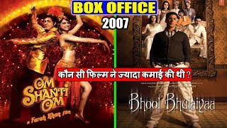Om Shanti Om 2007 vs Bhool Bhulaiyaa 2007 Movie Budget, Box Office Collection and Verdict