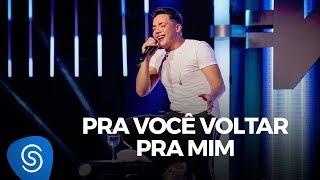 Wesley Safadão - Pra Você Voltar Pra Mim - TBT WS