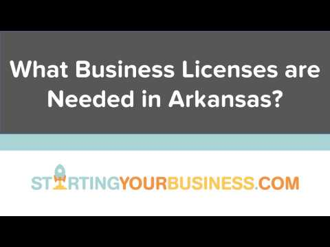 What Business Licenses are Needed in Arkansas - Starting a Business in Arkansas