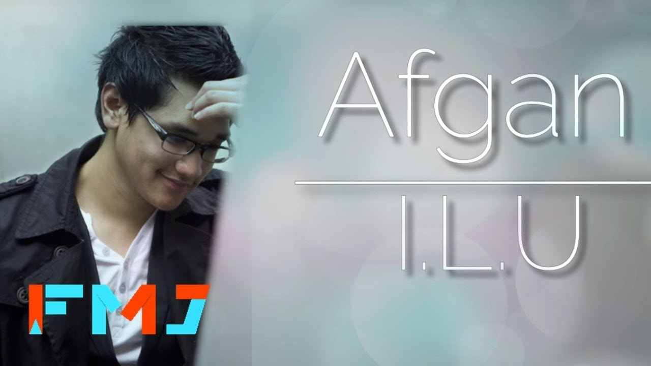 Afgan - I.L.U
