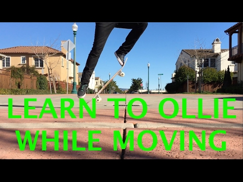 Learn to Ollie While Moving