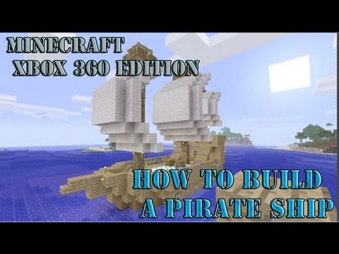 How To Build A Pirate Ship - Minecraft Xbox 360 Edition