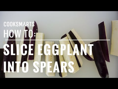 How to Slice Eggplant Into Spears | by @cooksmarts