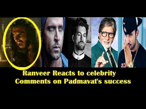 Ranveer Singh Reacts to Celebrity comments on Padmavat's Success