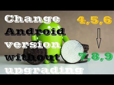 How To Change Android Version And Brand without installing new rom/OS