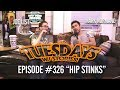 Tuesdays With Stories - #326 Hip Stinks