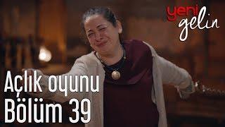Download Yeni Gelin 39. Bölüm - Möhteber'in Açlık Oyunu Video