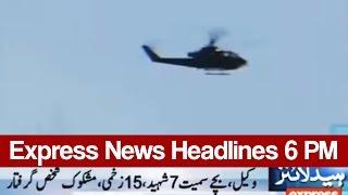 Express News Headlines - 06:00 PM   21 February 2017