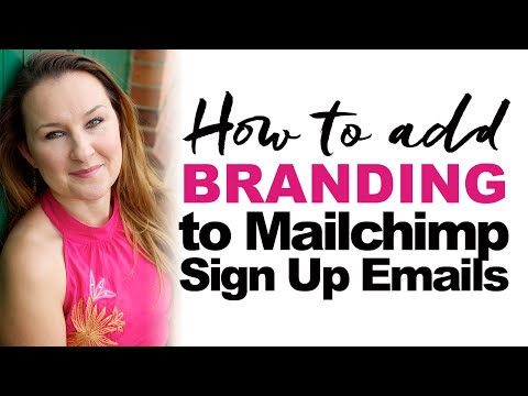 Video tutorial - How to add branding to Mailchimp signup emails and signup box | Mailchimp DIY