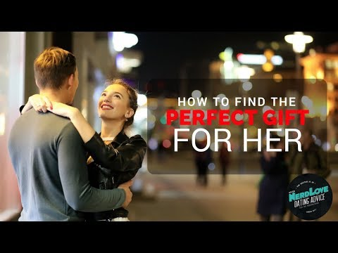 How To Find The Perfect Gift For Her | Paging Dr. NerdLove