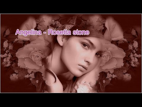 Angelina - Rosetta Stone