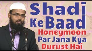 Shadi Ke Baad Honeymoon Par Jana Kya Durust Hai By Adv. Faiz Syed