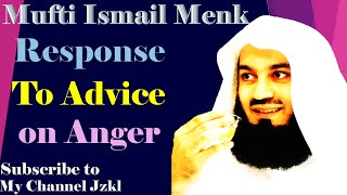 Response To Advice on Anger ~ Mufti Ismail Menk