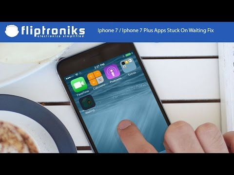Iphone 7 / Iphone 7 Plus Apps Stuck On Waiting Fix - Fliptroniks.com