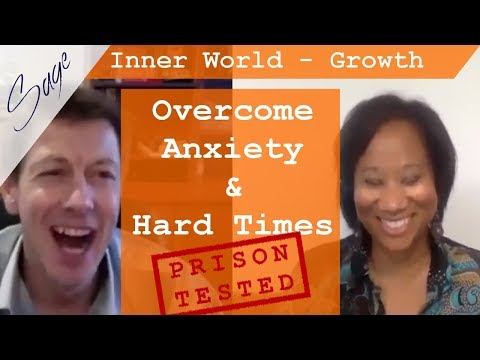 Overcome Anxiety & Hard Times | Prison tested [2018 Podcast]