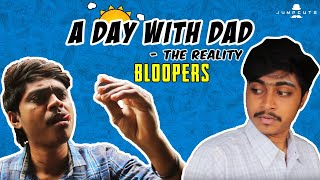 A Day with Dad - The Reality (BLOOPERS)