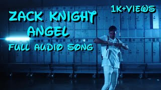 ZACK KNIGHT ANGEL FULL AUDIO SONG