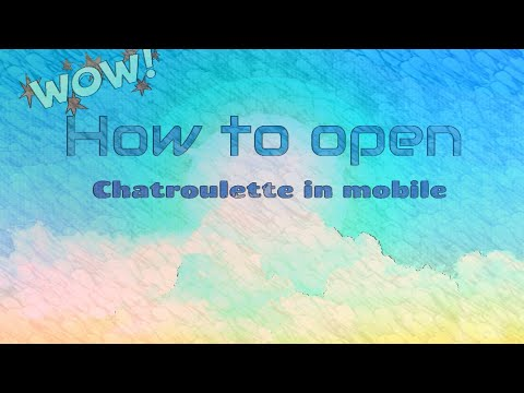 How to open chatroulette on you'r mobile phone