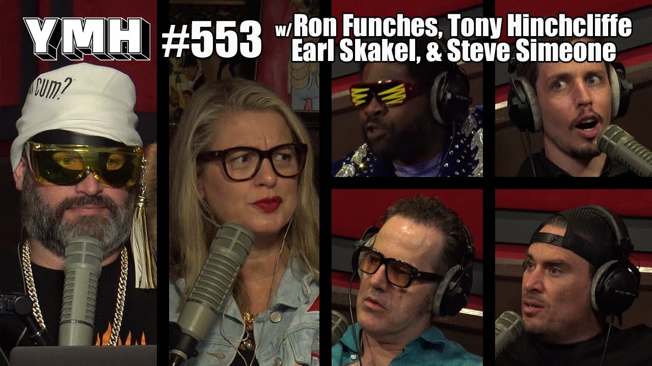 Your Mom's House Podcast - Ep. 553 w/ Tony Hinchcliffe, Ron Funches, Earl Skakel & Steve Simeone