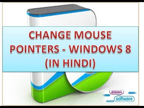 CHANGE MOUSE POINTERS - WINDOWS 8 (IN HINDI)
