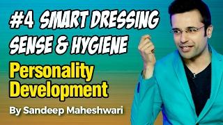 #4 Smart Dressing Sense & Hygiene - By Sandeep Maheshwari I Personality Development I Hindi
