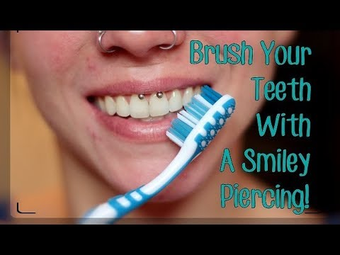 How To: Brush Your Teeth With A Smiley Piercing