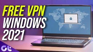Top 5 FREE \u0026 SECURE Windows 10 VPN Apps in 2021 | Guiding Tech