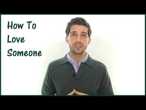 How To Love Someone